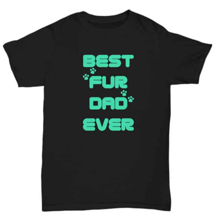 Best Fur Dad Ever Shirt