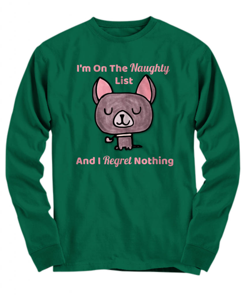 I'm on the Naughty List and I regret nothing shirt