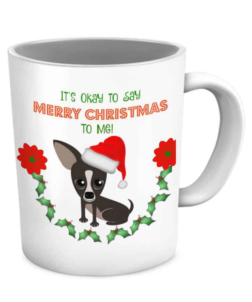 Okay to Say Mug Merry Christmas chihuahua mug