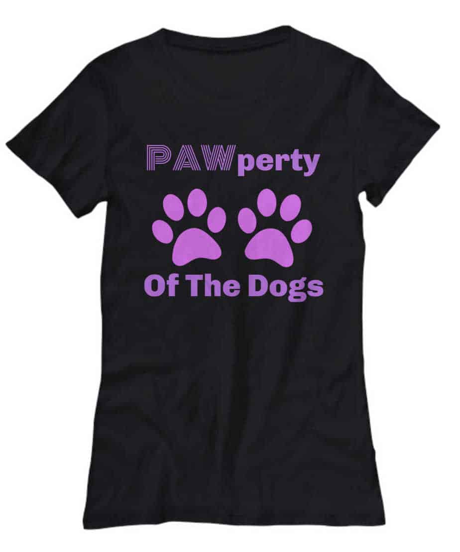 Pawperty of the Dogs Shirt