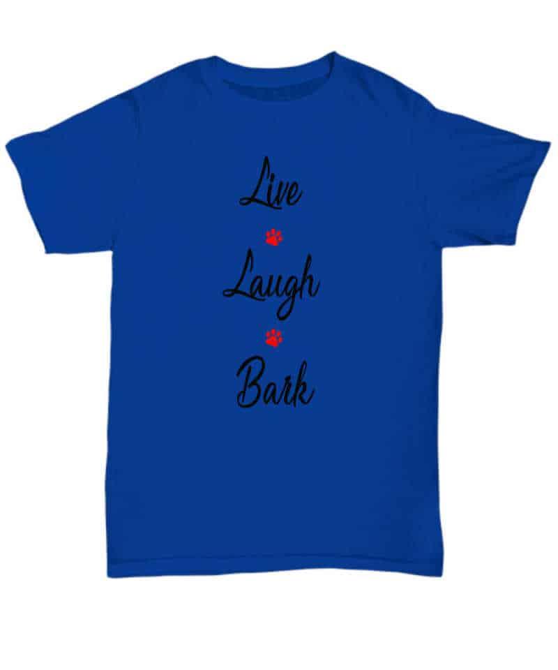 T-shirt says Live Laugh Bark