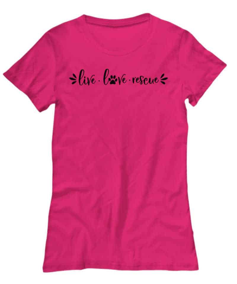shirt says Live Love Rescue Shirt