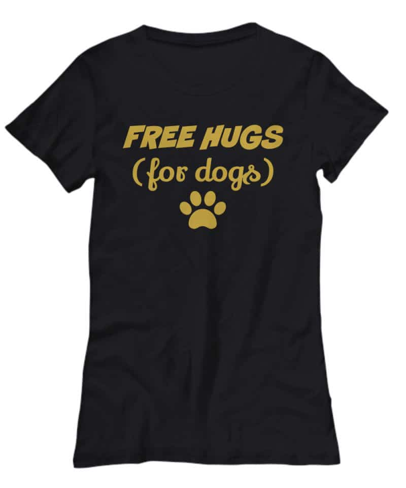 shirt says Free Hugs for Dogs