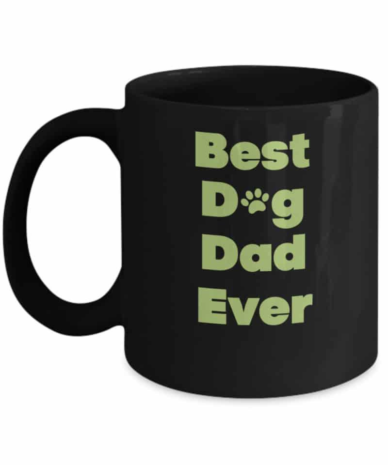 black coffee mug says Best dog dad ever