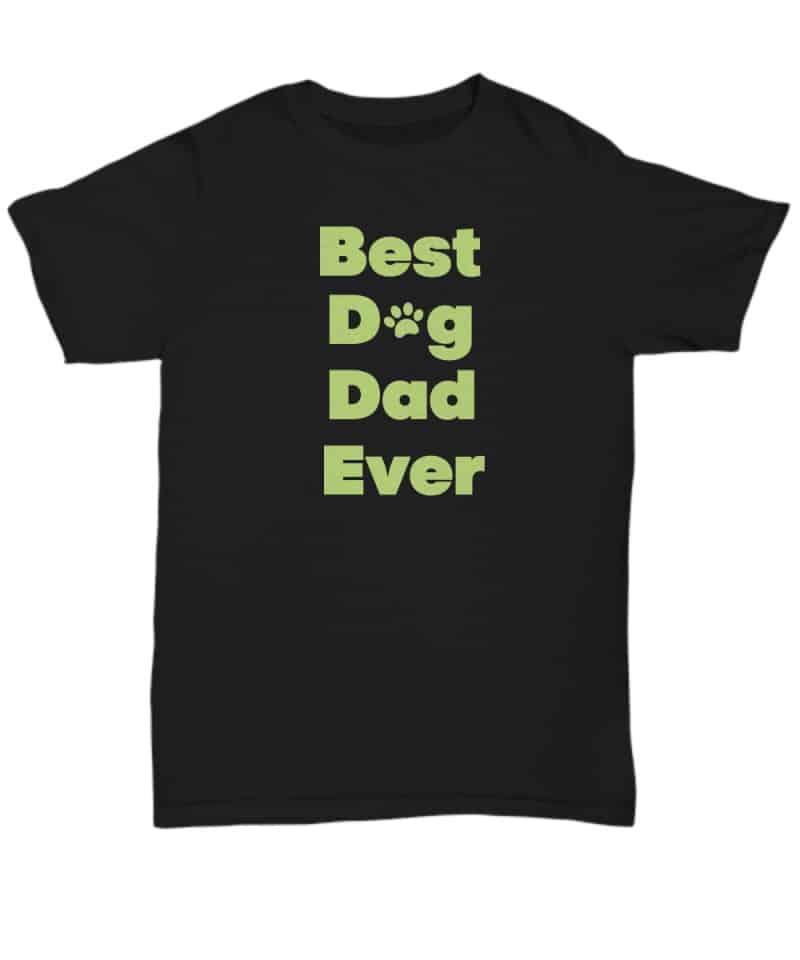 black T shirt says Best Dog Dad