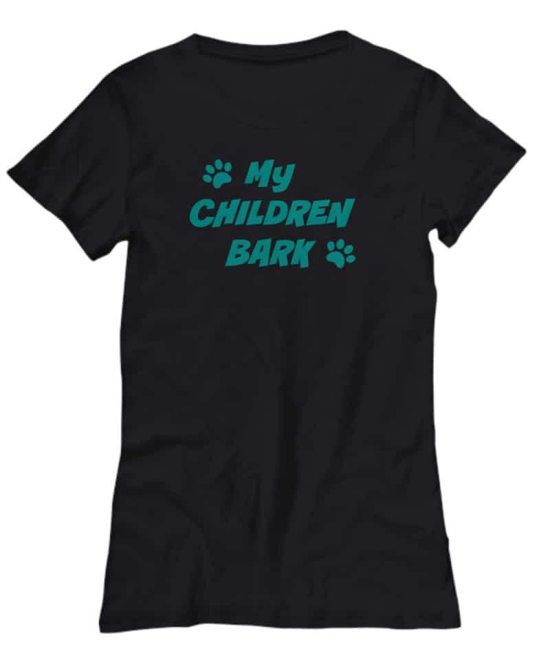 "black shirt says ""My Children Bark"""